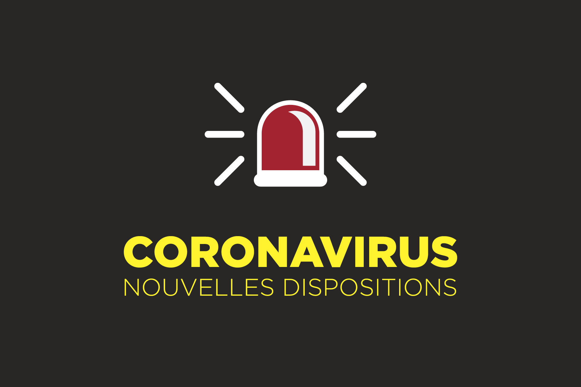 Dispositions relatives au Coronavirus Mise à jour 27/03
